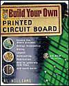 * BUILD YOUR OWN PRINTED CIRCUIT BOARD